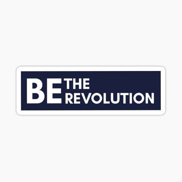 Be the Revolution Sticker