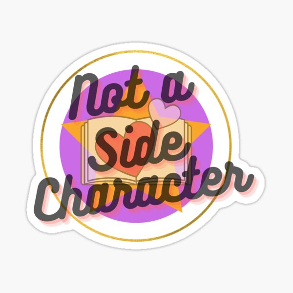 Not A Side Character Sticker
