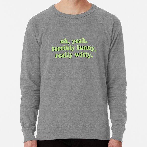 Draco Malfoy terribly funny, really witty Lightweight Sweatshirt
