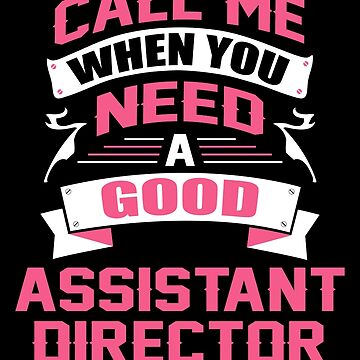 CALL ME WHEN YOU NEED A GOOD ASSISTANT DIRECTOR by inkedcreation