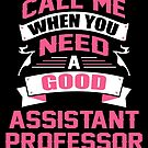 CALL ME WHEN YOU NEED A GOOD ASSISTANT PROFESSOR by inkedcreation
