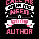 CALL ME WHEN YOU NEED A GOOD AUTHOR by inkedcreation
