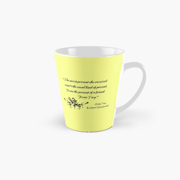 """The Present of a Friend"" - Betsy-Tacy Tall Mug"