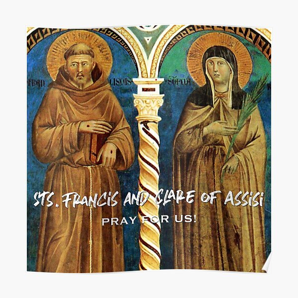Sts. Francis and Clare of Assisi, Pray for Us! Poster