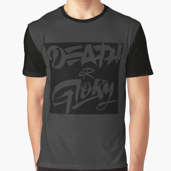 Death or Glory Graphic T-Shirt