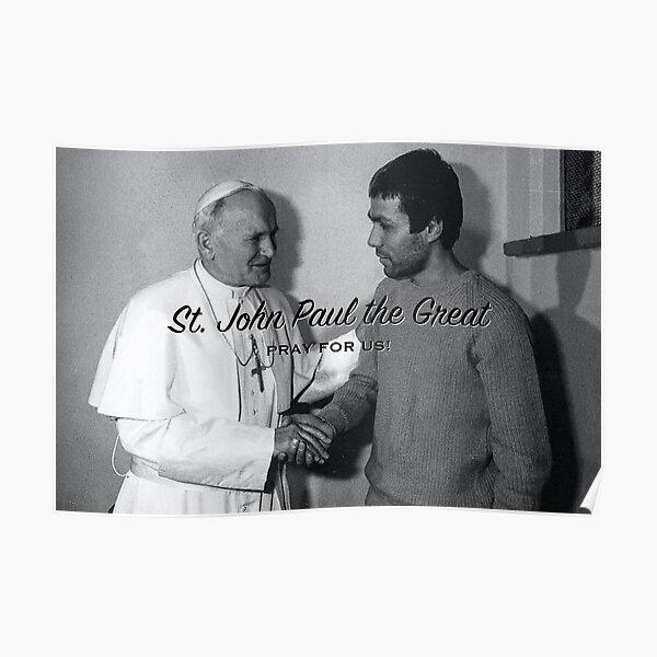 St. John Paul the Great, Pray for Us! - 13 Poster