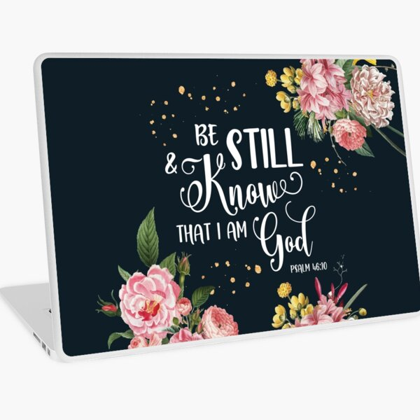 Be Still and Know That I am God Psalms 46:10 Christian Quote Bible Verse Laptop Skin