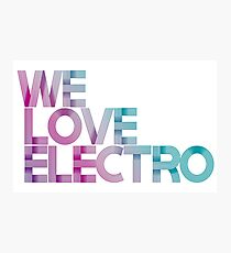 we love electro Photographic Print
