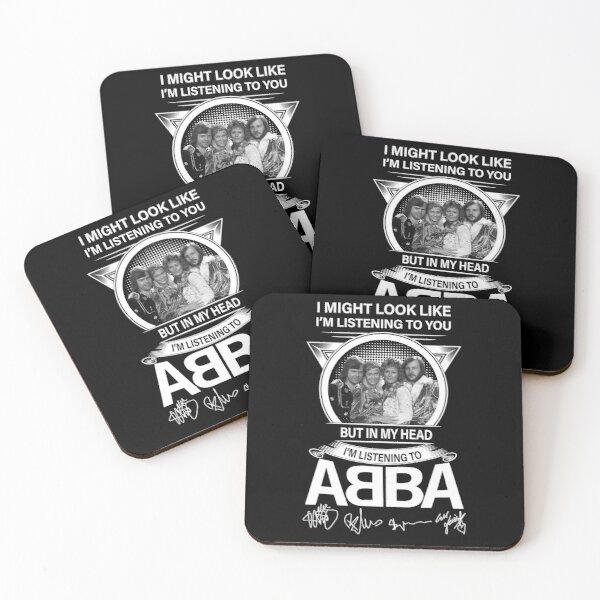 I Might Look Like I'm Listening to You but in My Head I'm Listening to ABBA Coasters (Set of 4)
