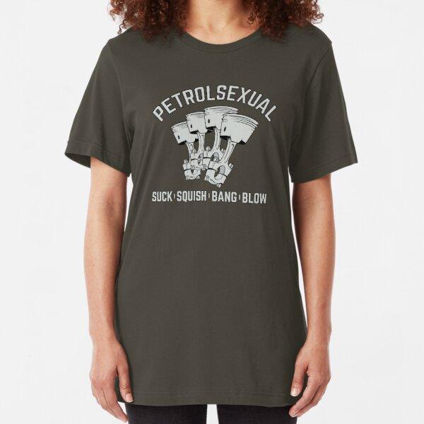 Petrolsexual. Suck, Squish, Bang, Blow.  Slim Fit T-Shirt