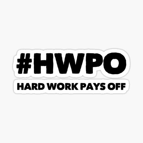 #hwpo El trabajo duro da sus frutos Pegatina