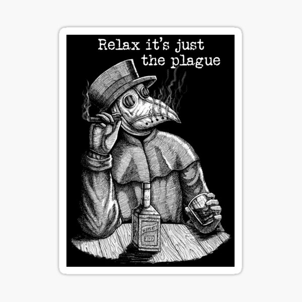 Relax it's just the plague - vintage plague doctor Sticker