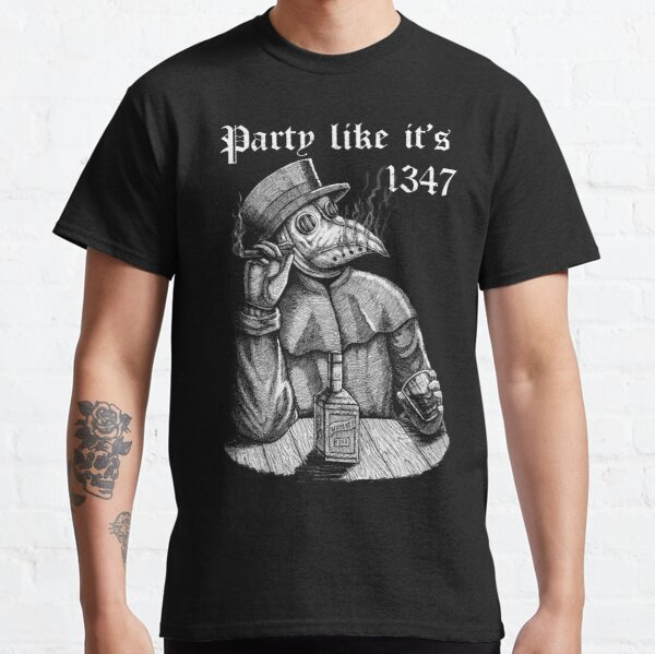 Party like it's 1347 - vintage chill Plague Doctor Classic T-Shirt