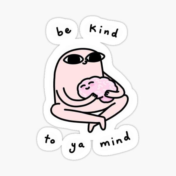 Ketnipz Be Kind to Your Mind Sticker