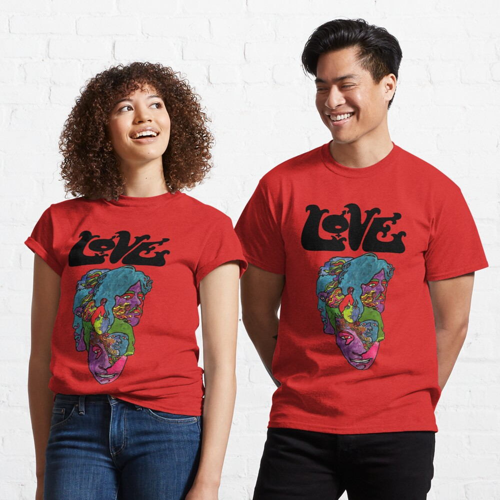 Love Forever Changes Classic T-Shirt