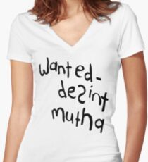 The Tribe - Wanted - Desint Mutha Women's Fitted V-Neck T-Shirt