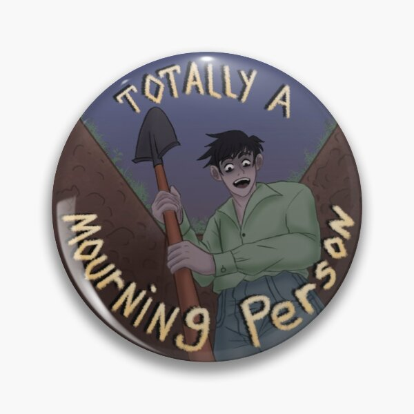 Totally a Mourning Person Pin