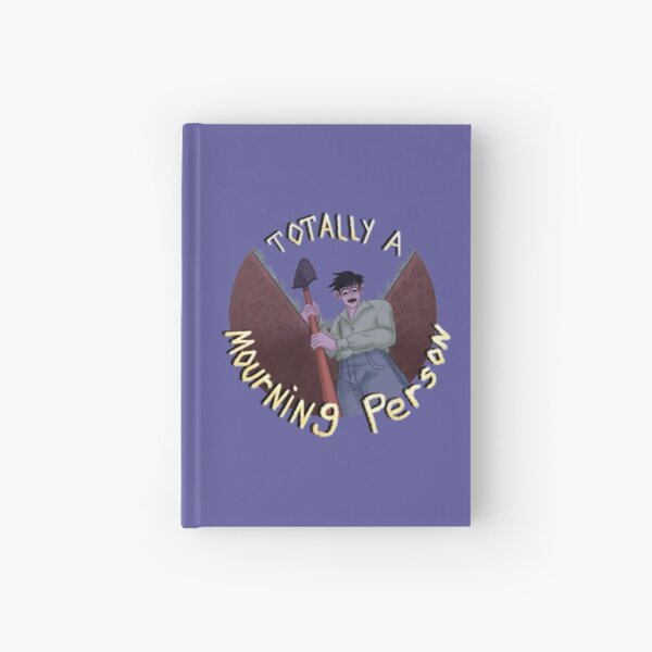 Totally a Mourning Person Hardcover Journal