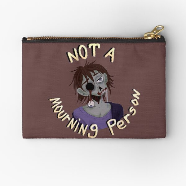 Not a Mourning Person Zipper Pouch