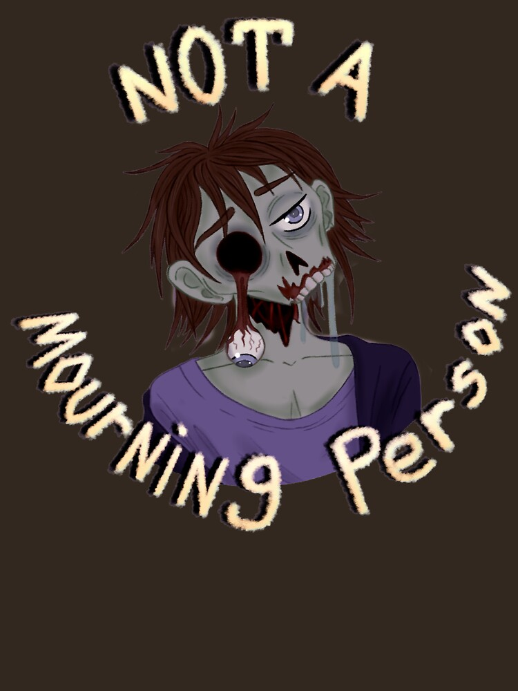 Not a Mourning Person by ToddHollow