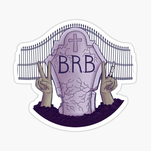 B.R.B. Sticker