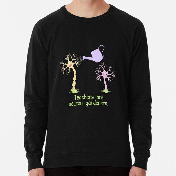 Teachers Are Neuron Gardeners Lightweight Sweatshirt