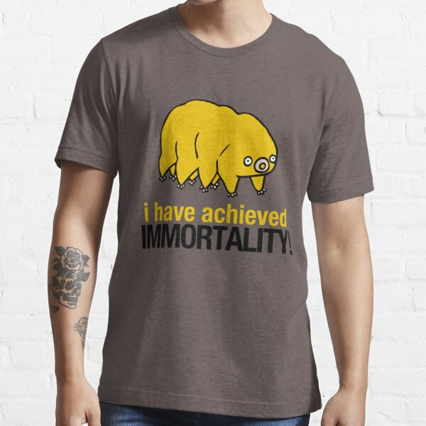 I Have Achieved Immortality - Waterbear Essential T-Shirt