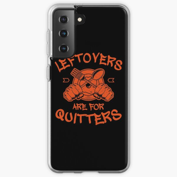 Leftovers Are For Quitters Thanksgiving  Samsung Galaxy Soft Case