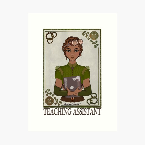 Teaching Assistant (STEAMpunk Art) Art Print
