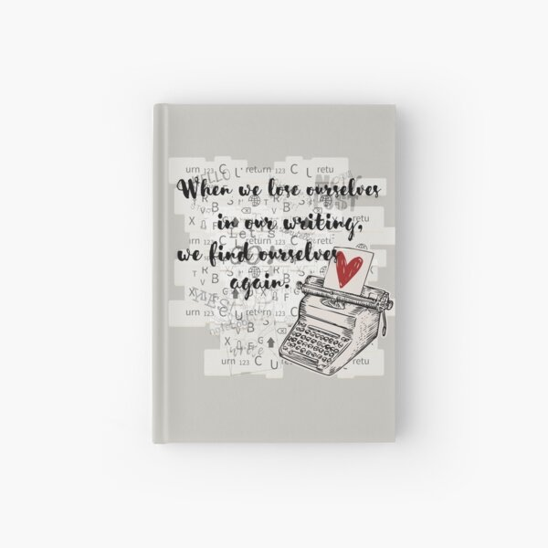 When We Lose Ourselves in Writing Hardcover Journal