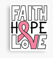 Faith Hope Love - Breast Cancer Awareness Canvas Print
