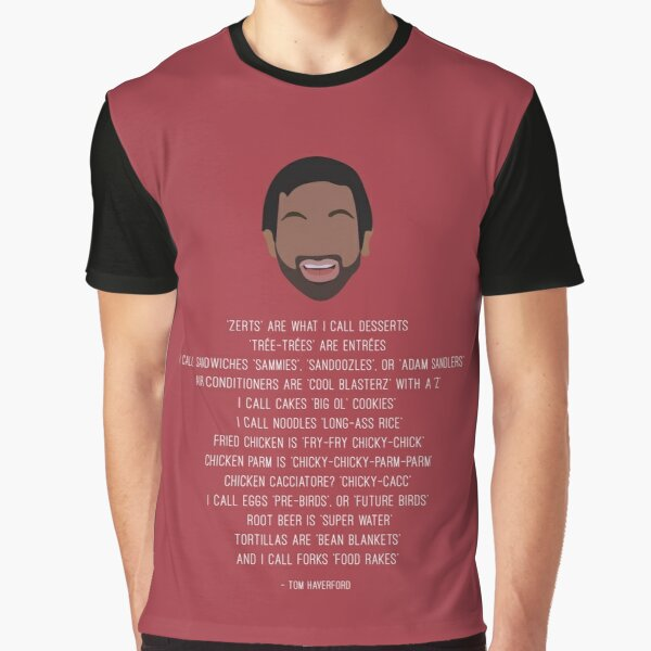 Tom Haverford-isms Graphic T-Shirt