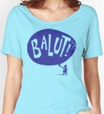 BALUT! Women's Relaxed Fit T-Shirt