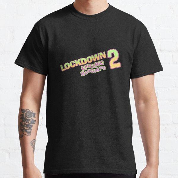 Lockdown 2 Electric Boogaloo Classic T-Shirt