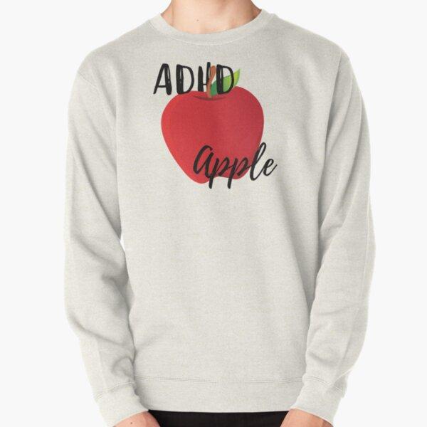 ADHD apple Pullover Sweatshirt