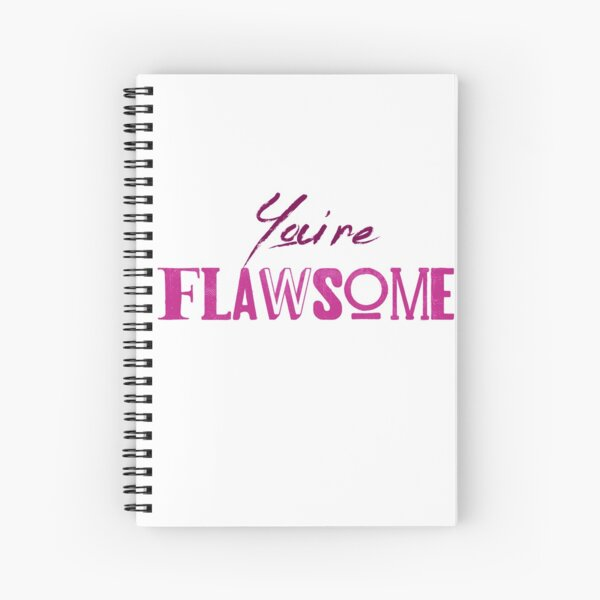 You're Flawsome Pink Spiral Notebook