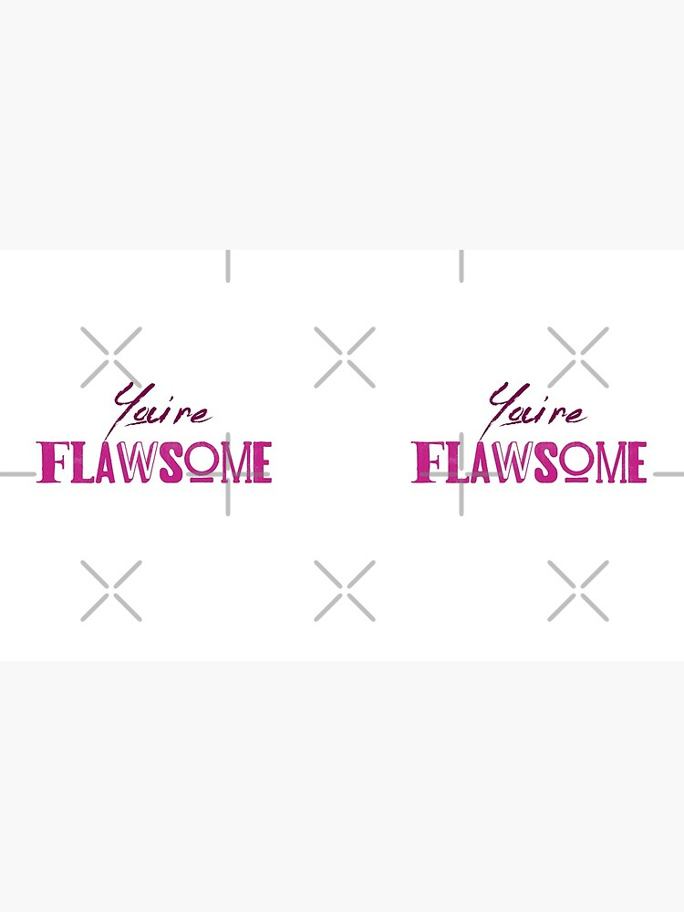 You're Flawsome Pink by Teamworkdream