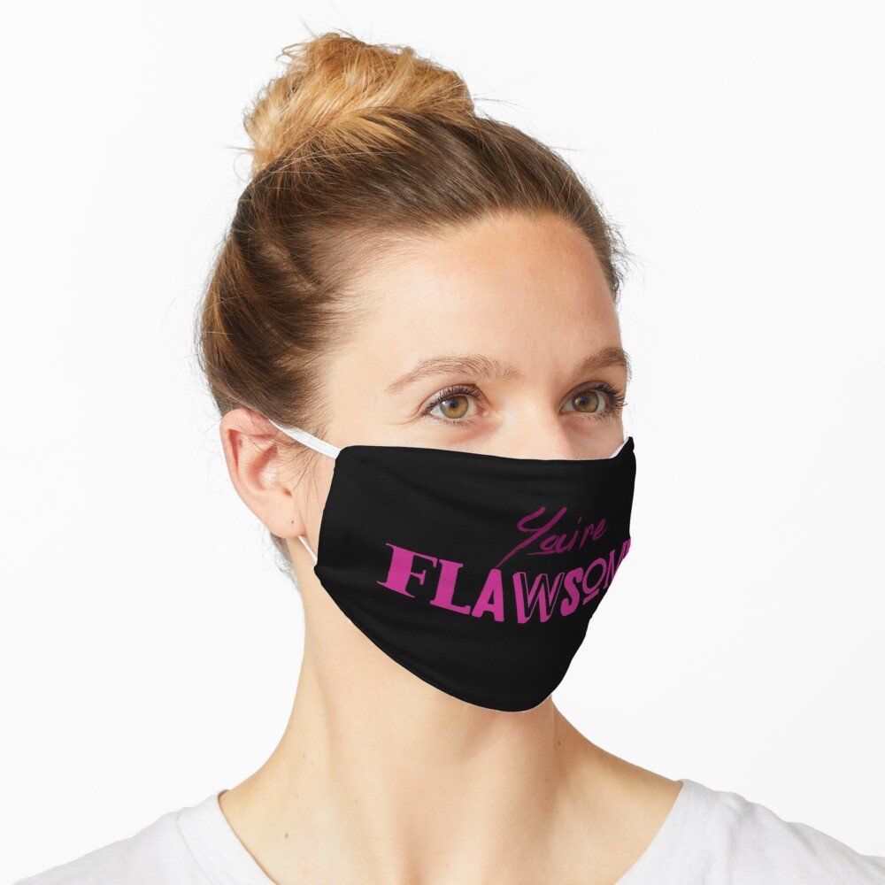 You're Flawsome Pink Mask