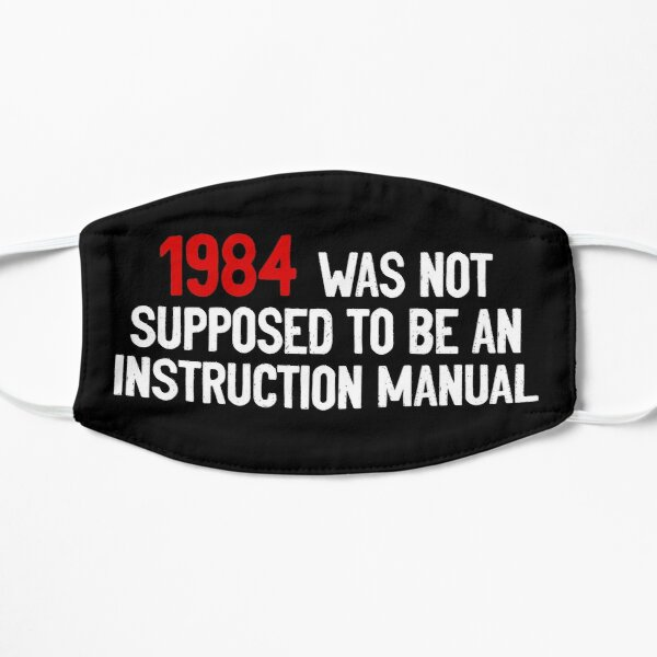 1984 Was Not Supposed To Be An Instruction Manual Mask