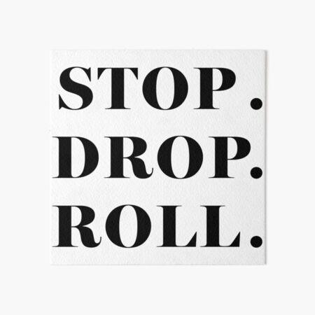 Stop Drop Roll Art Board Print