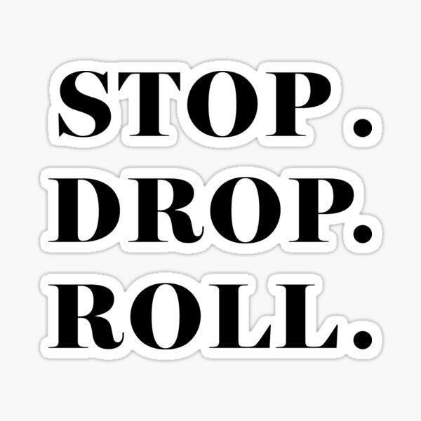 Stop Drop Roll Sticker