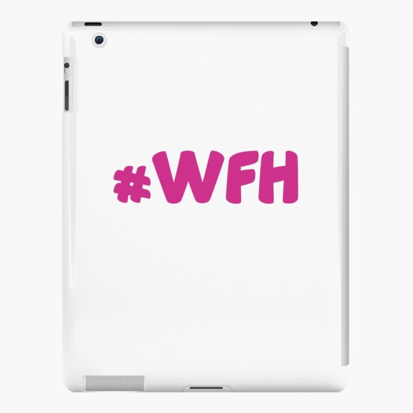 #WFH iPad Snap Case