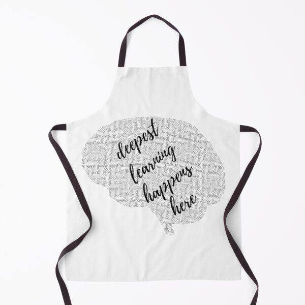 Deepest learning happens here Apron