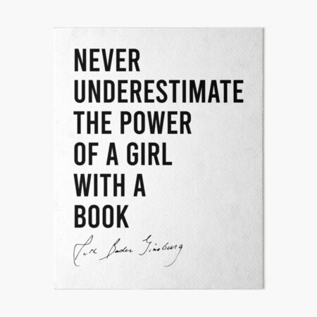 RBG Never Underestimate the Power of a Girl With a Book Art Board Print