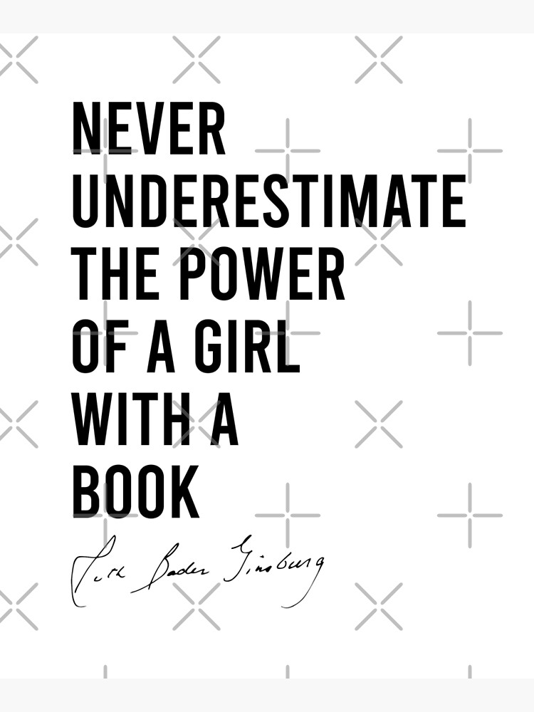 RBG Never Underestimate the Power of a Girl With a Book by kleynard