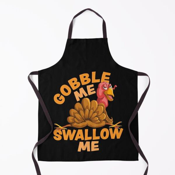 Gobble Me Swallow Me Funny Thanksgiving Turkey Apron