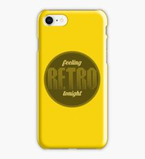 Feeling retro tonight iPhone Case/Skin