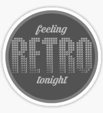 Feeling retro tonight Sticker