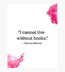 Thomas Jefferson quote about books Photographic Print