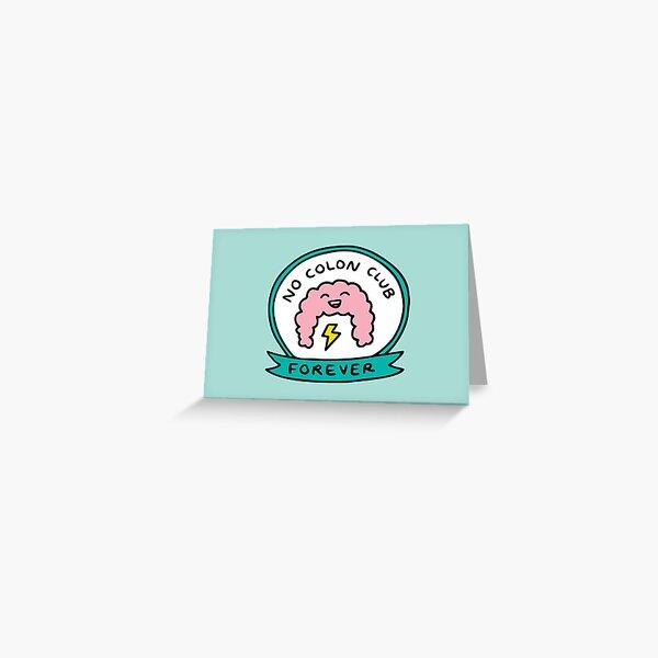 No colon club Greeting Card
